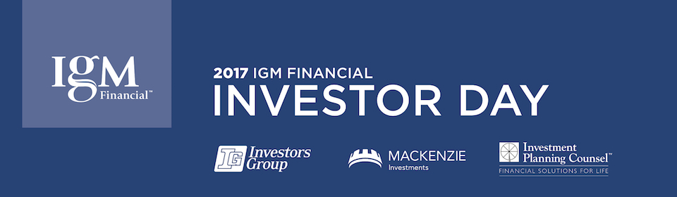 2017 IGM Financial Investor Day